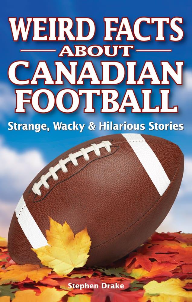 Weird Facts about Canadian Football