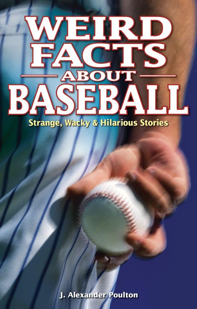 Weird Facts about Baseball