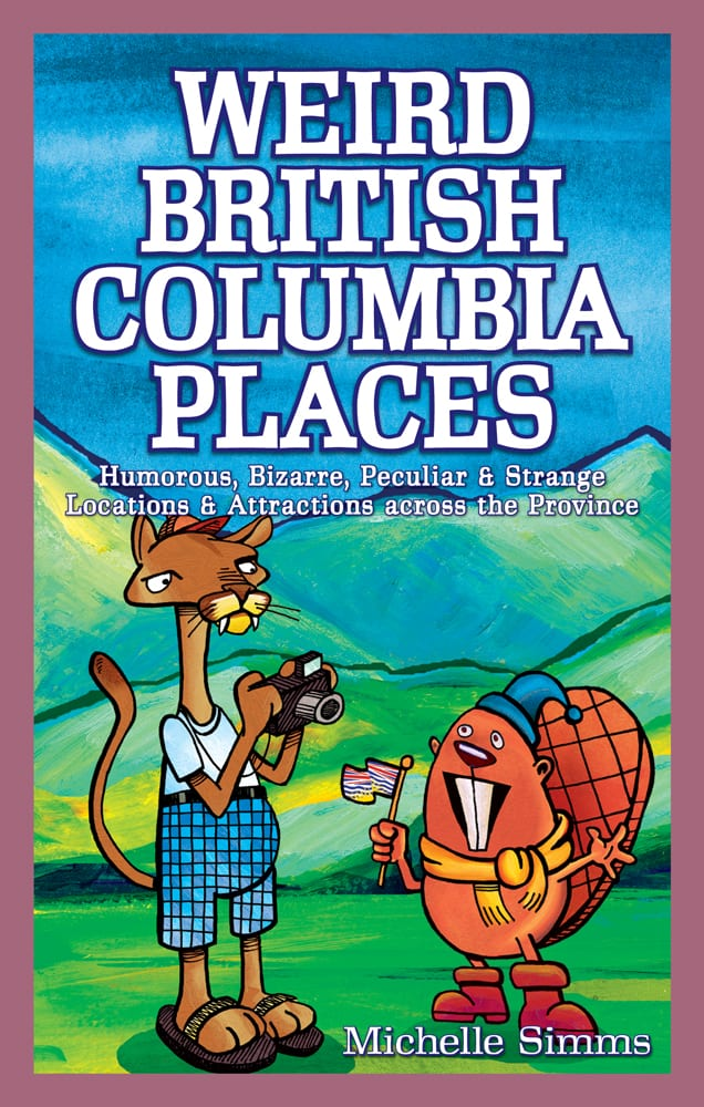 Weird British Columbia Places