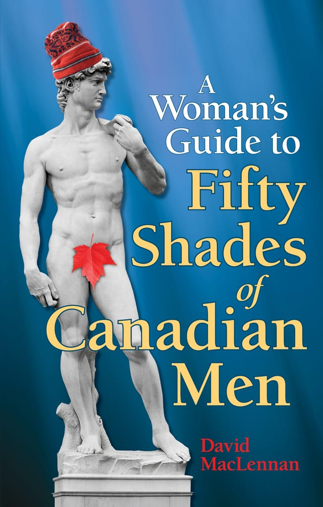 Woman's Guide to 50 Shades of Canadian Men, The